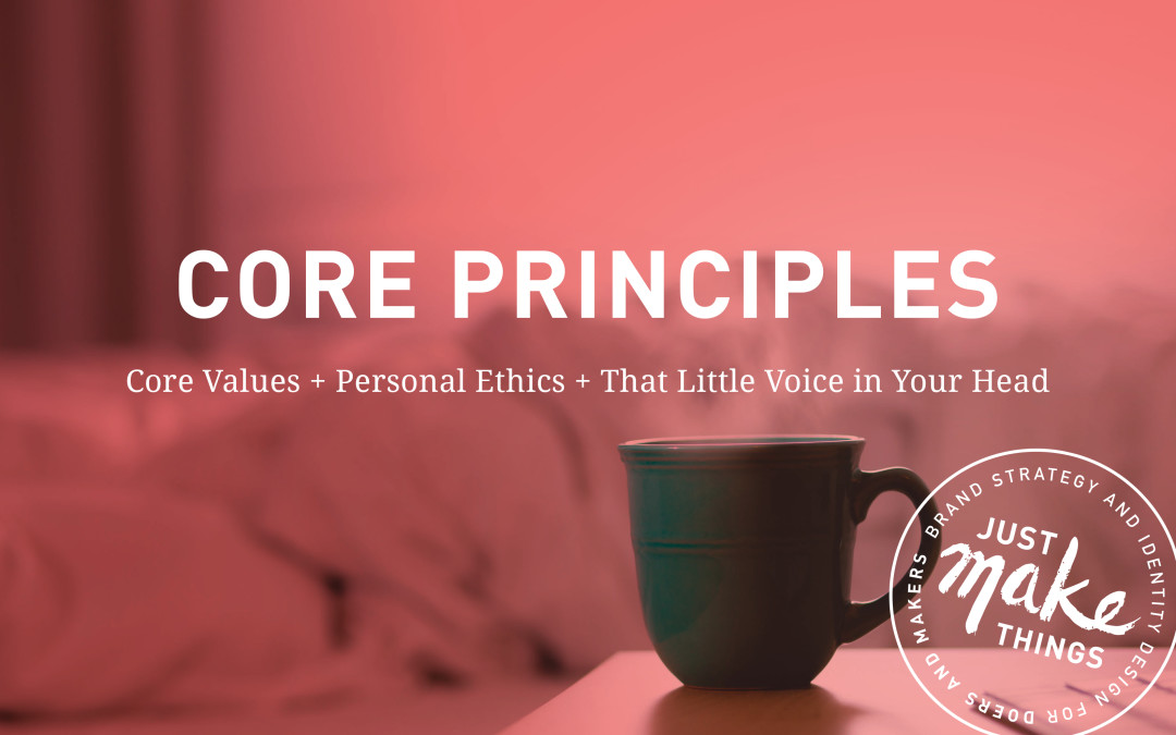 Core Principles – What They Are and How to Find Yours